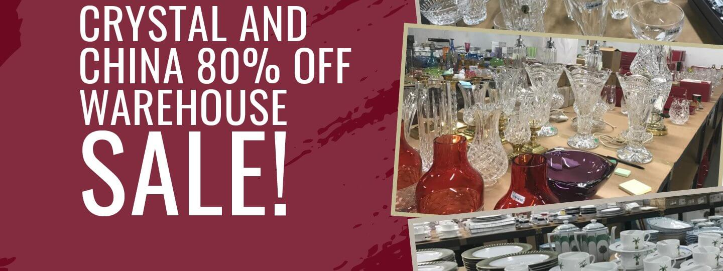 Crystal and china 80% off warehouse sale! Starts 15th July!